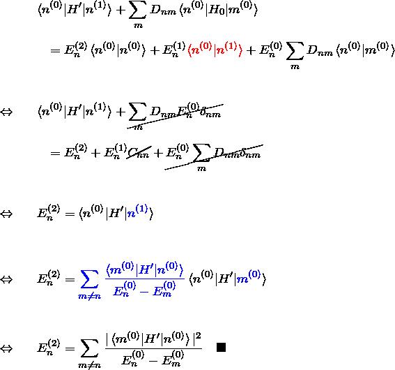 \begin{eqnarray*} &&\braket{n^{(0)}|H'|n^{(1)}}+ \sum_m D_{nm}\braket{n^{(0)}|H_0|m^{(0)}}\\ &&\quad= E_n^{(2)}\braket{n^{(0)}|n^{(0)}}+ E_n^{(1)}\textcolor{red}{\braket{n^{(0)}|n^{(1)}}} +E_n^{(0)}\sum_m D_{nm} \braket{n^{(0)}|m^{(0)}}\\\ \Leftrightarrow&&\braket{n^{(0)}|H'|n^{(1)}}+ \cancel{\sum_m D_{nm}E_n^{(0)}\delta_{nm}}\\ &&\quad= E_n^{(2)}+ E_n^{(1)}\cancel{C_{nn}}+\cancel{E_n^{(0)}\sum_m D_{nm}\delta_{nm}}\\\ \Leftrightarrow&& E_n^{(2)}=\braket{n^{(0)}|H'|\textcolor{blue}{n^{(1)}}}\\\ \Leftrightarrow&& E_n^{(2)}= \textcolor{blue}{\sum_{m\neq n} \frac{\braket{m^{(0)}|H'|n^{(0)}}}{E_n^{(0)}-E_m^{(0)}}} \braket{n^{(0)}|H'|\textcolor{blue}{m^{(0)}}}\\\ \Leftrightarrow&& E_n^{(2)}= \sum_{m\neq n} \frac{|\braket{m^{(0)}|H'|n^{(0)}}|^2 }{E_n^{(0)}-E_m^{(0)} } \quad\blacksquare \end{eqnarray*}