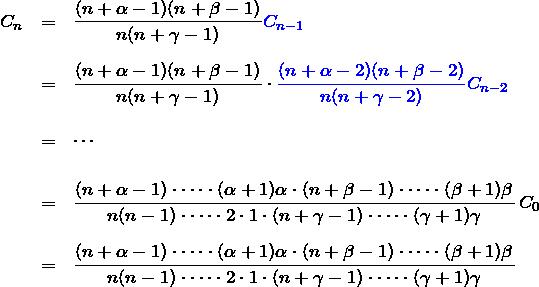 \begin{eqnarray*} C_n&=&\frac{(n+\alpha-1)(n+\beta-1)}{n(n+\gamma-1)}\textcolor{blue}{C_{n-1}}\\\\ &=&\frac{(n+\alpha-1)(n+\beta-1)}{n(n+\gamma-1)}\cdot \textcolor{blue}{\frac{(n+\alpha-2)(n+\beta-2)}{n(n+\gamma-2)}C_{n-2}}\\\\ &=&\cdots\\\\ &=& \frac{(n+\alpha-1)\cdot\cdots\cdot(\alpha+1)\alpha\cdot(n+\beta-1)\cdot\cdots\cdot(\beta+1)\beta}{n(n-1)\cdot\cdots\cdot2\cdot1\cdot(n+\gamma-1)\cdot\cdots\cdot(\gamma+1)\gamma}\,C_0\\\\ &=& \frac{(n+\alpha-1)\cdot\cdots\cdot(\alpha+1)\alpha\cdot(n+\beta-1)\cdot\cdots\cdot(\beta+1)\beta}{n(n-1)\cdot\cdots\cdot2\cdot1\cdot(n+\gamma-1)\cdot\cdots\cdot(\gamma+1)\gamma} \end{eqnarray*}