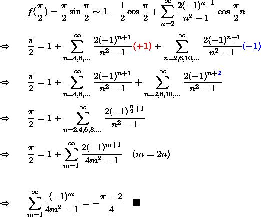 \begin{eqnarray*} &&f(\frac{\pi}{2})=\frac{\pi}{2}\sin \frac{\pi}{2} \sim 1-\frac{1}{2}\cos\frac{\pi}{2}+ \sum_{n=2}^\infty \frac{2(-1)^{n+1}}{n^2-1}\cos \frac{\pi}{2}n\\\\ \Leftrightarrow&& \frac{\pi}{2}= 1+\sum_{n=4,8,...}^\infty \frac{2(-1)^{n+1}}{n^2-1}\textcolor{red}{(+1)}+ \sum_{n=2,6,10,...}^\infty \frac{2(-1)^{n+1}}{n^2-1}\textcolor{blue}{(-1)}\\\\ \Leftrightarrow&& \frac{\pi}{2}= 1+\sum_{n=4,8,...}^\infty \frac{2(-1)^{n+1}}{n^2-1}+ \sum_{n=2,6,10,...}^\infty \frac{2(-1)^{n+\textcolor{blue}{2}}}{n^2-1} \\\\ \Leftrightarrow&& \frac{\pi}{2}= 1+\sum_{n=2,4,6,8,...}^\infty \frac{2(-1)^{\frac{n}{2}+1}}{n^2-1}\\\\ \Leftrightarrow&& \frac{\pi}{2}= 1+\sum_{m=1}^\infty \frac{2(-1)^{m+1}}{4m^2-1}\quad(m=2n)\\\\\\ \Leftrightarrow&& \sum_{m=1}^\infty \frac{(-1)^{m}}{4m^2-1} =-\frac{\pi-2}{4}\quad\blacksquare \end{eqnarray*}