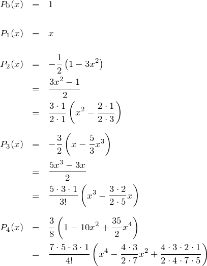 \begin{eqnarray*} P_0(x)&=&1\\\\ P_1(x)&=&x\\\\ P_2(x)&=&-\frac{1}{2}\left(1-3x^2\right)\\ &=&\frac{3x^2-1}{2}\\ &=&\frac{3\cdot 1}{2\cdot 1}\left(x^2-\frac{2\cdot 1}{2\cdot 3}\right)\\\\ P_3(x)&=&-\frac{3}{2}\left(x-\frac{5}{3}x^3\right)\\ &=&\frac{5x^3-3x}{2}\\ &=&\frac{5\cdot 3 \cdot 1}{3!}\left(x^3 -\frac{3\cdot 2 }{2\cdot 5}x\right)\\\\ P_4(x)&=&\frac{3}{8}\left(1-10x^2+\frac{35}{2}x^4\right)\\ &=&\frac{7\cdot 5\cdot 3\cdot 1}{4!}\left( x^4 -\frac{4\cdot 3}{2\cdot 7}x^2 +\frac{4\cdot 3\cdot 2\cdot 1}{2\cdot 4\cdot 7\cdot 5} \right) \end{eqnarray*}